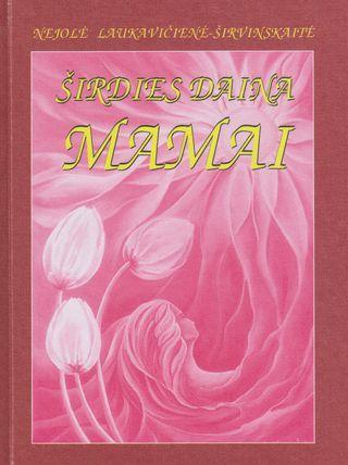 Širdies daina mamai (knyga su defektais)