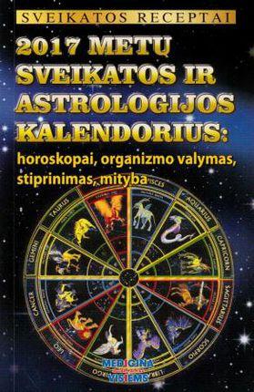 2017 metų sveikatos ir astrologijos kalendorius: horoskopai, organizmo valymas, stiprinimas, mityba