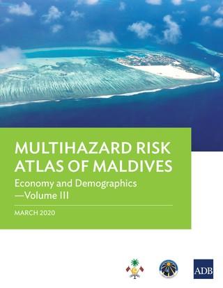 Multihazard Risk Atlas of Maldives: Economy and Demographics-Volume III