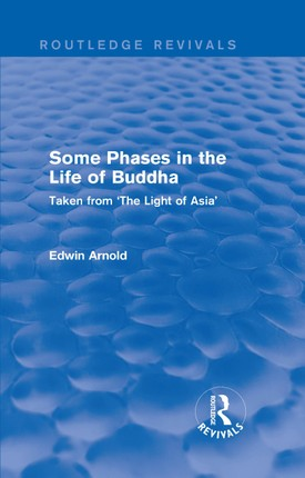 Routledge Revivals: Some Phases in the Life of Buddha (1915)