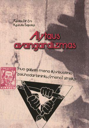 Alytaus avangardizmas: nuo gatvės meno iki visuotinio psichodarbininkų streiko