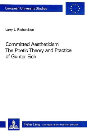 Committed Aestheticism: The Poetic Theory and Practice of Guenter Eich