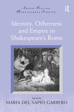 Identity, Otherness and Empire in Shakespeare's Rome