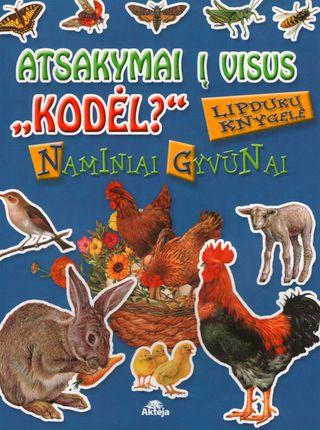"""Atsakymai į visus """"Kodėl?"""": naminiai gyvūnai; lipdukų knygelė"""