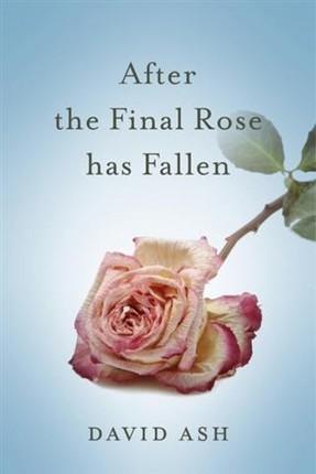 After The Final Rose Has Fallen