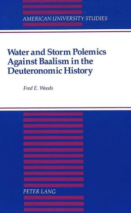 Water and Storm Polemics Against Baalism in the Deuteronomic History