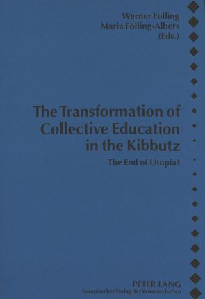 The Transformation of Collective Education in the Kibbutz