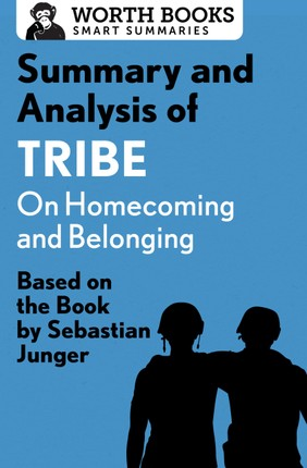Summary and Analysis of Tribe: On Homecoming and Belonging