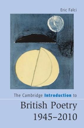 Cambridge Introduction to British Poetry, 1945-2010