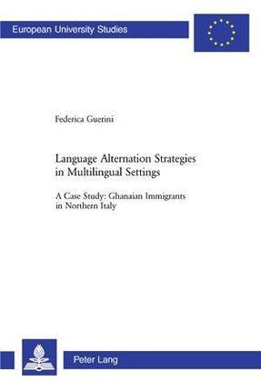 Language Alternation Strategies in Multilingual Settings