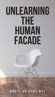 Unlearning The Human Facade