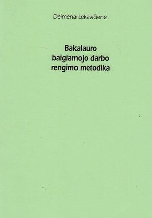Bakalauro baigiamojo darbo rengimo metodika