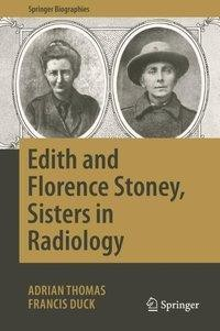 Edith and Florence Stoney, Sisters in Radiology