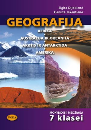 Geografija. Afrika. Australija ir Okeanija. Arktis ir Antarktida. Amerika. Mokymo(si) medžiaga 7 klasei