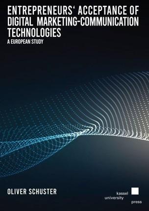 Entrepreneurs' Acceptance of Digital Marketing-Communication Technologies