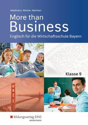 More than Business - Englisch an der Wirtschaftsschule. Klasse 9: Schülerband. Bayern