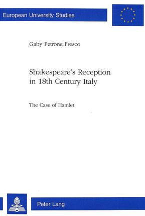 Shakespeare's Reception in 18th Century Italy
