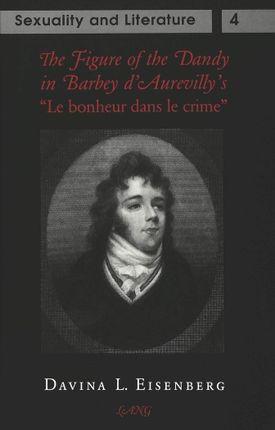 The Figure of the Dandy in Barbey d'Aurevilly's «Le bonheur dans le crime»