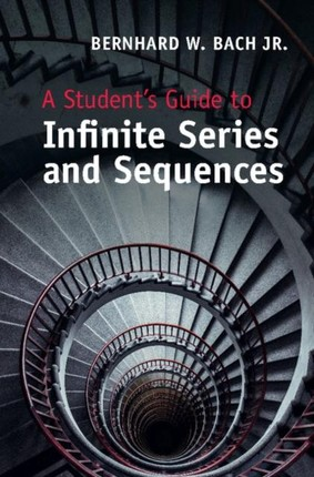 Student's Guide to Infinite Series and Sequences