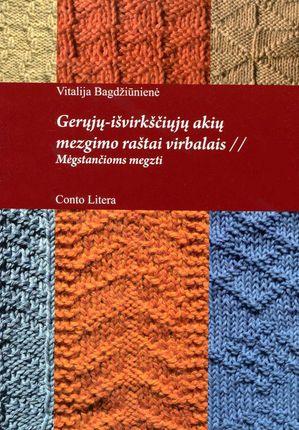 Gerųjų-išvirkščiųjų akių mezgimo raštai virbalais: mėgstančioms megzti