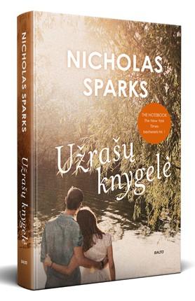 """UŽRAŠŲ KNYGELĖ. THE NOTEBOOK. Pasaulinis bestseleris ir viena romantiškiausių visų laikų meilės istorijų, įkvėpusi garsųjį kino filmą """"The Notebook"""""""