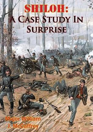 Shiloh: A Case Study In Surprise