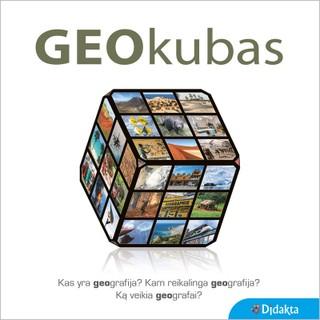 Geokubas. Kas yra geografija? Kam reikalinga geografija? Ką veikia geografai?