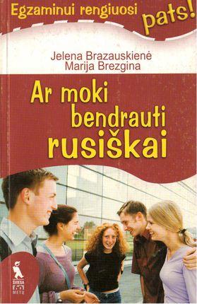 Ar moki bendrauti rusiškai: egzaminui rengiuosi pats!