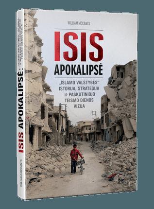 """ISIS apokalipsė: """"Islamo valstybės"""" istorija, strategija ir paskutiniojo teismo dienos - Knygos.lt"""