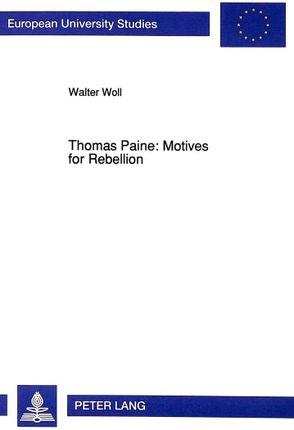 Thomas Paine: Motives for Rebellion