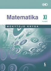 Matematika. Bendrasis kursas. XI klasės mokytojo knyga