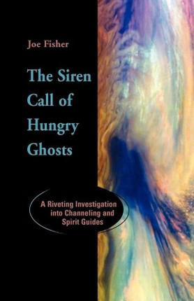 Siren Call of Hungry Ghosts