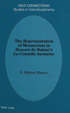 The Representation of Mesmerism in Honoré de Balzac's «La Comédie humaine»