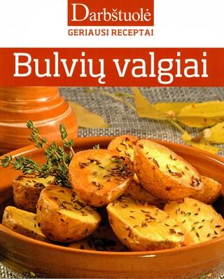 Bulvių valgiai: 137 gardžiausi receptai