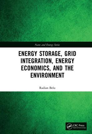 Energy Storage, Grid Integration, Energy Economics, and the Environment