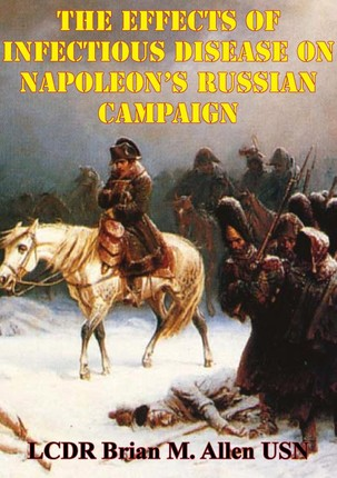 Effects Of Infectious Disease On Napoleon's Russian Campaign