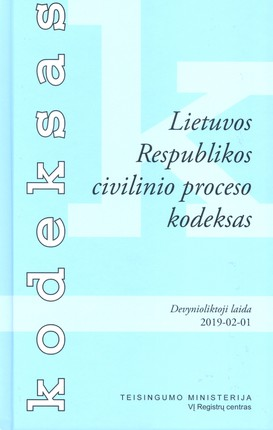 Lietuvos Respublikos civilinio proceso kodeksas (2019 m. vasario 1 d.)