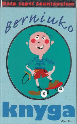 Berniuko knyga. Kaip tapti šauniausiam