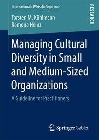 Managing Cultural Diversity in Small and Medium-Sized Organizations