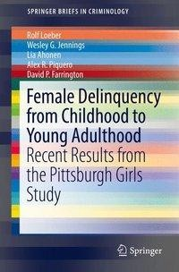 Female Delinquency from Childhood to Young Adulthood