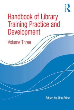 Handbook of Library Training Practice and Development