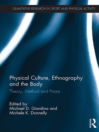 Physical Culture, Ethnography and the Body