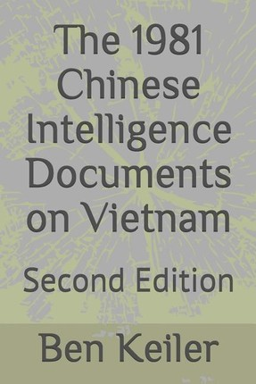 The 1981 Chinese Intelligence Documents on Vietnam: Second Edition