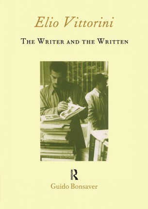 Elio Vittorini: The Writer and the Written