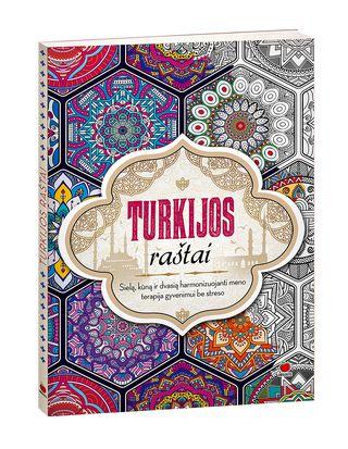 TURKIJOS RAŠTAI: sielą, kūną ir dvasią harmonizuojanti meno terapija gyvenimui be streso!