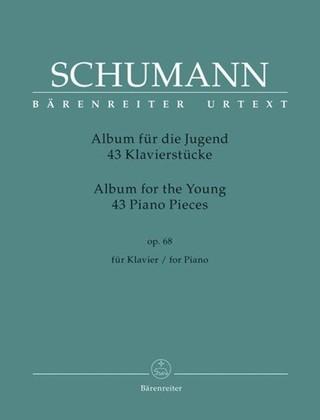 """43 Klavierstücke für die Jugend op. 68 """"Album für die Jugend"""""""