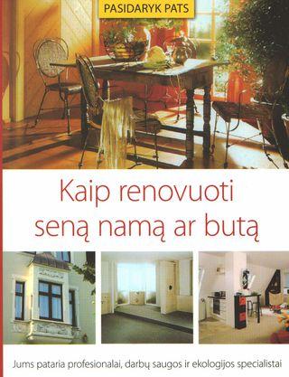 Kaip renovuoti seną namą ar butą
