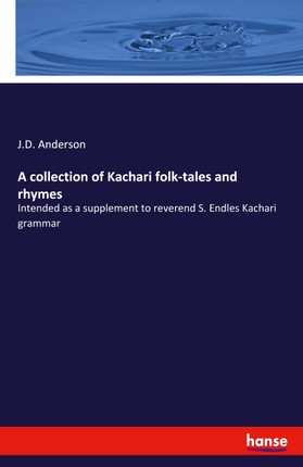 A collection of Kachari folk-tales and rhymes