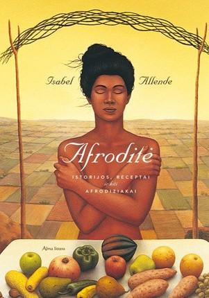 Afroditė: istorijos, receptai ir kiti afrodiziakai