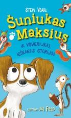 Šuniukas Maksius: ir voveriukas, ieškantis istorijos
